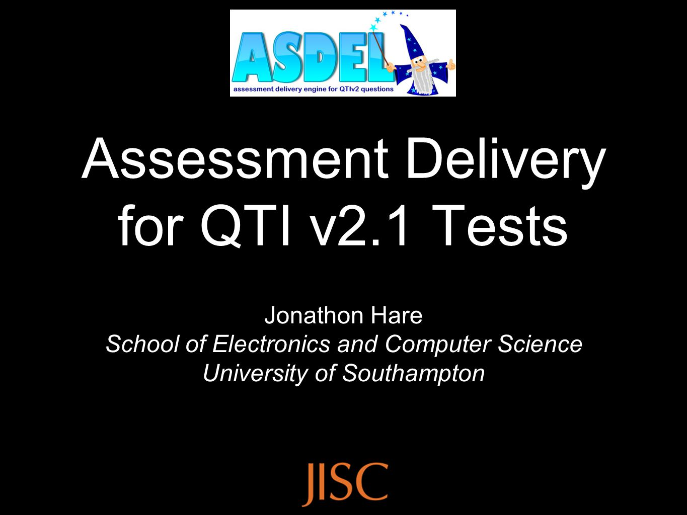 The ASDEL Project One of three e-assessment projects funded in the last round of JISC capital funding Sister projects aqur@te (Kingston) and minibix (Cambridge) Original aim was to build an engine for the delivery of QTI v2.1 assessments Attempts to implement all of the QTI specification with regard to the AssessmentTest class Both adaptive and non-adaptive assessments
