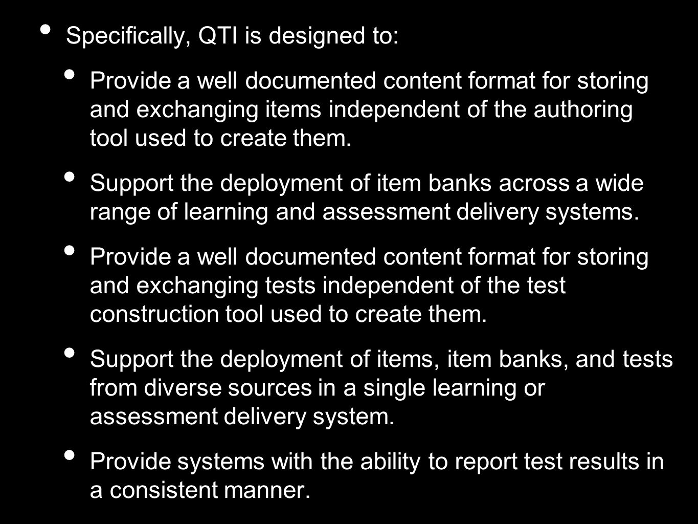 An QTI assessment player Presents a QTI v2.1 assessment to a candidate Purely an engine - does not deal with who the candidate is, etc.