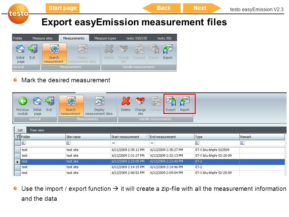 testo easyEmission V2.3 32 Start pageNextBack Mark the desired measurement Export easyEmission measurement files Use the import / export function  it