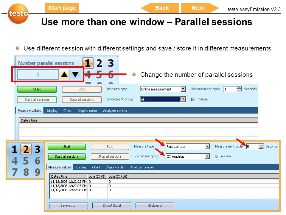 testo easyEmission V2.3 46 Start pageNextBack Use more than one window – Parallel sessions Use different session with different settings and save / st