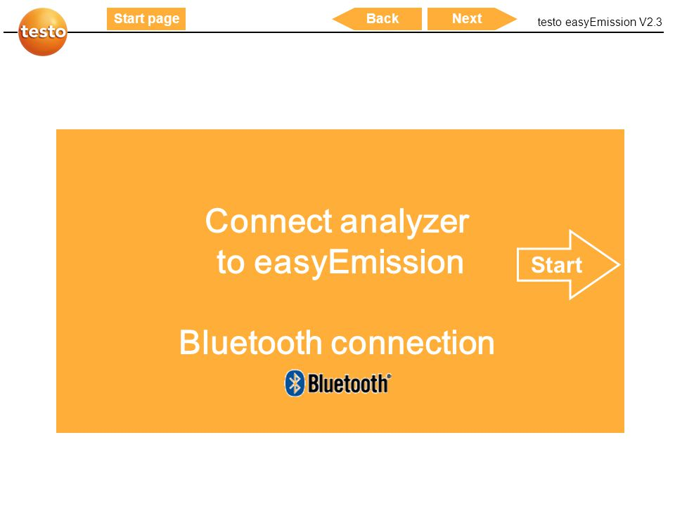 testo easyEmission V2.3 6 Start pageNextBack Connect analyzer to easyEmission Bluetooth connection Start