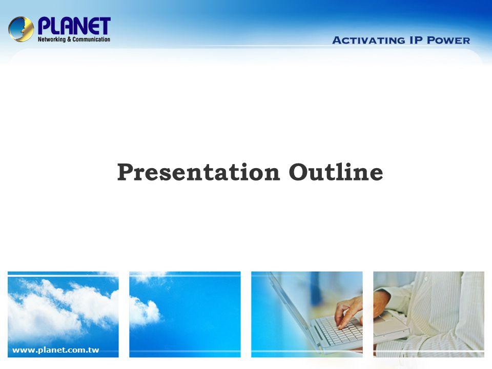 www.planet.com.tw 3 / 13 Presentation Outline Product Overview Product Features Application Comparison