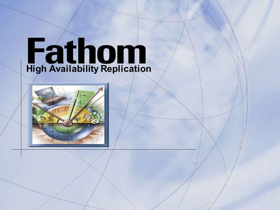 Progress Fathom High Availability High Availability Replication