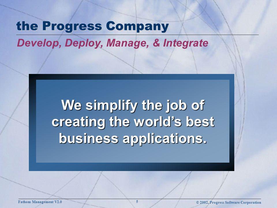 © 2002, Progress Software Corporation Fathom Management V2.0 16 Browser-Based Management Console