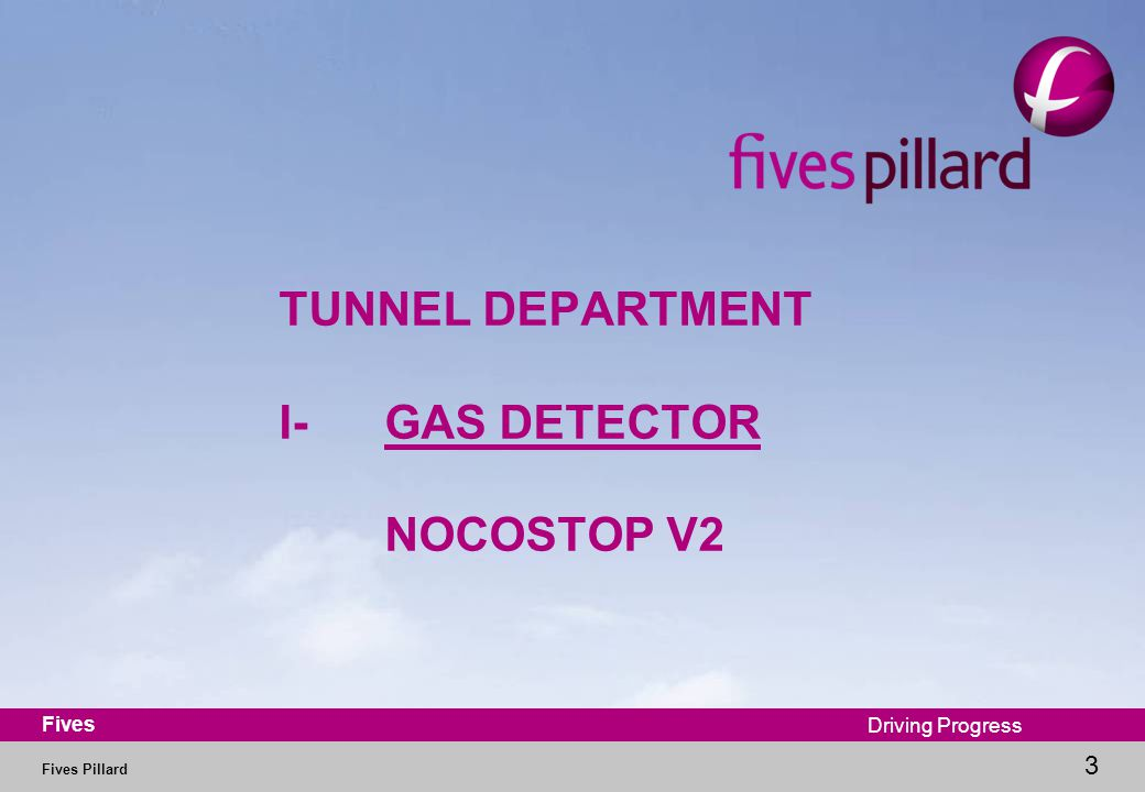 Fives Pillard 3 Fives Driving Progress TUNNEL DEPARTMENT I-GAS DETECTOR NOCOSTOP V2