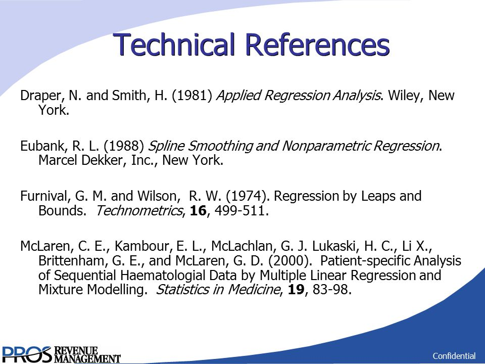 Confidential Technical References Draper, N.and Smith, H.
