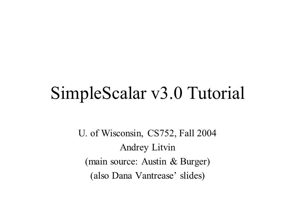 SimpleScalar v3.0 Tutorial U.