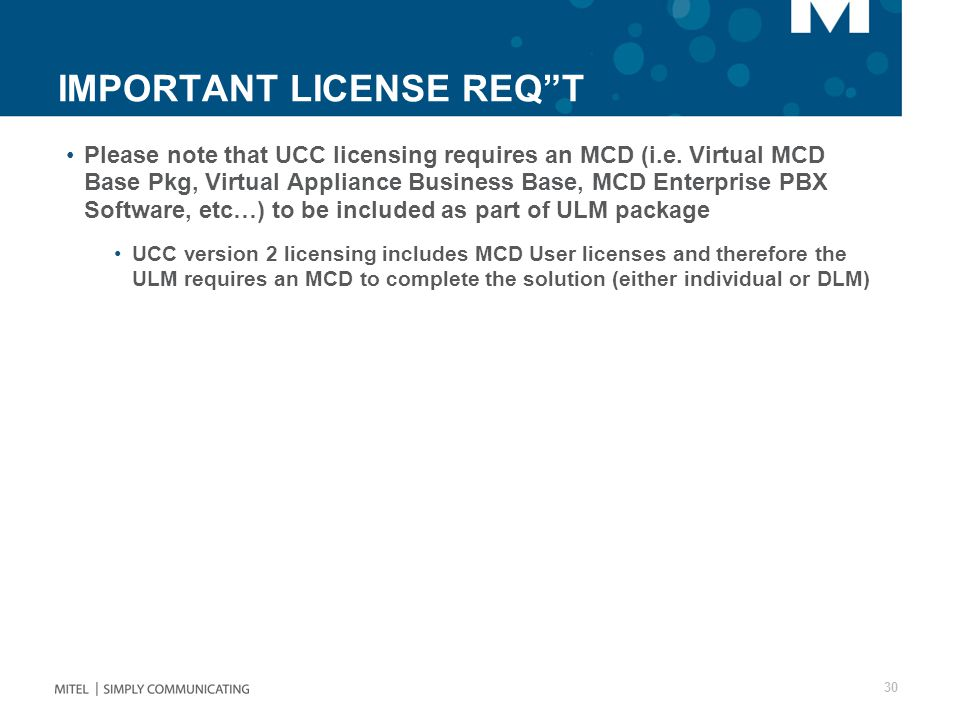 IMPORTANT LICENSE REQ T Please note that UCC licensing requires an MCD (i.e.