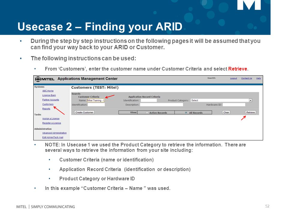 Usecase 2 – Finding your ARID During the step by step instructions on the following pages it will be assumed that you can find your way back to your ARID or Customer.