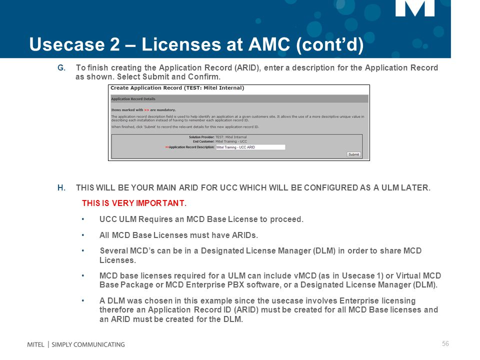 Usecase 2 – Licenses at AMC (cont'd) G.To finish creating the Application Record (ARID), enter a description for the Application Record as shown.