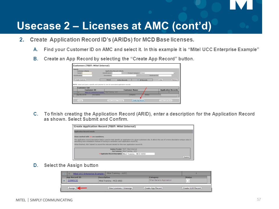 Usecase 2 – Licenses at AMC (cont'd) 2.Create Application Record ID's (ARIDs) for MCD Base licenses.