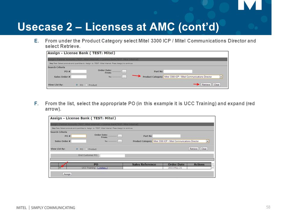 Usecase 2 – Licenses at AMC (cont'd) E.From under the Product Category select Mitel 3300 ICP / Mitel Communications Director and select Retrieve.