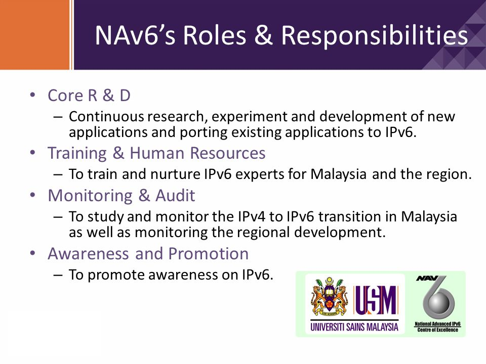 Core R & D – Continuous research, experiment and development of new applications and porting existing applications to IPv6. Training & Human Resources