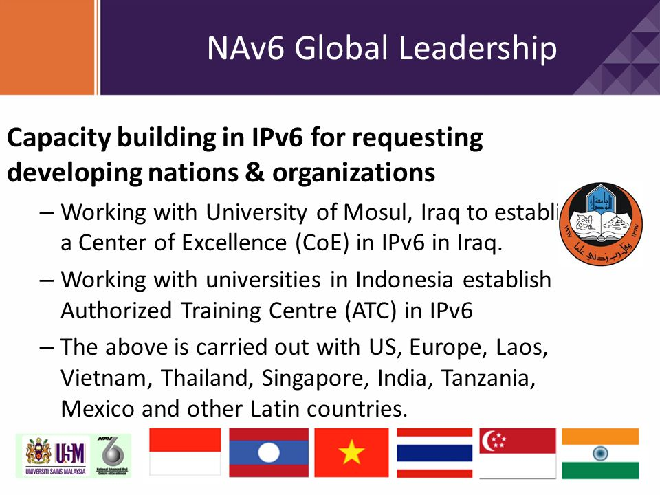 Capacity building in IPv6 for requesting developing nations & organizations – Working with  University of Mosul, Iraq to establish a Center of Excell