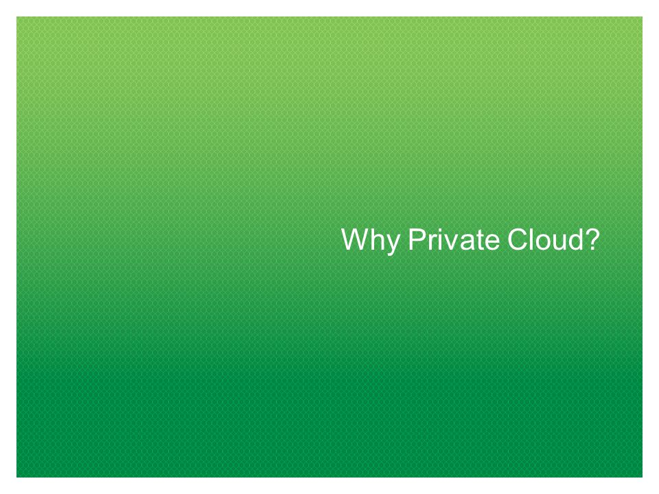 Why Private Cloud