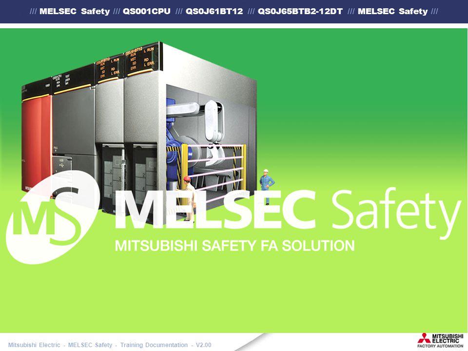/// MELSEC Safety /// QS001CPU /// QS0J61BT12 /// QS0J65BTB2-12DT /// MELSEC Safety /// Mitsubishi Electric - MELSEC Safety - Training Documentation - V2.00