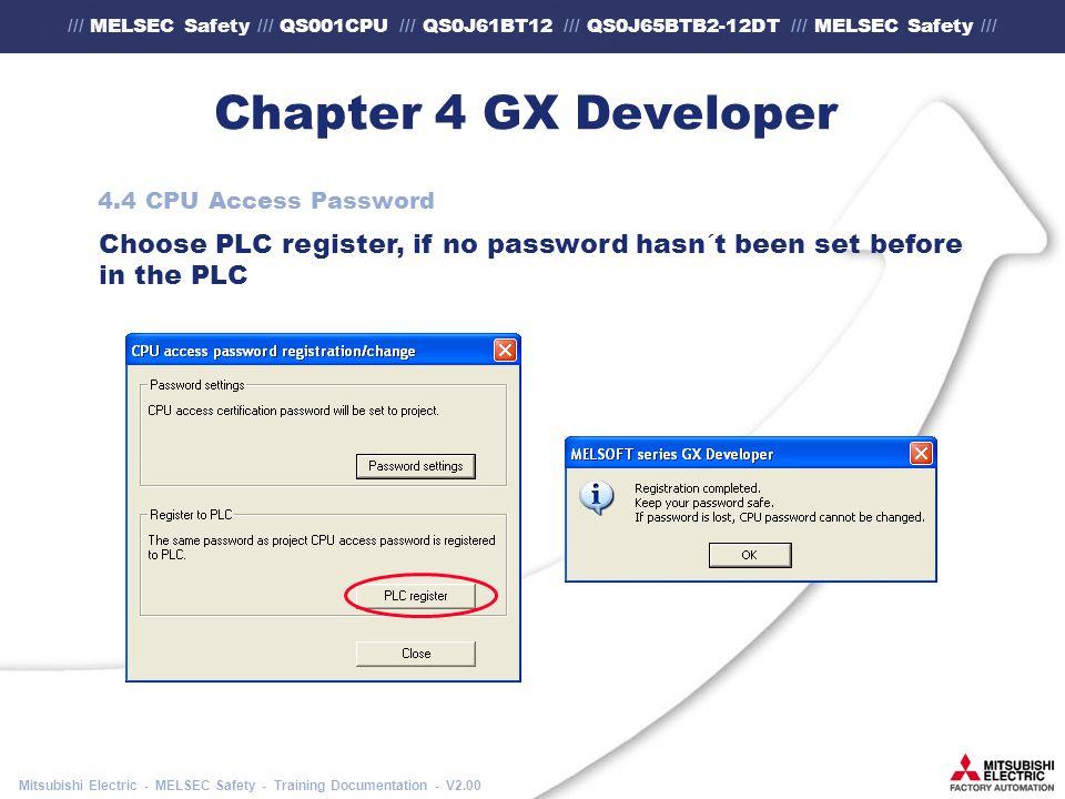 /// MELSEC Safety /// QS001CPU /// QS0J61BT12 /// QS0J65BTB2-12DT /// MELSEC Safety /// Mitsubishi Electric - MELSEC Safety - Training Documentation - V2.00 Chapter 4 GX Developer 4.4 CPU Access Password Choose PLC register, if no password hasn´t been set before in the PLC
