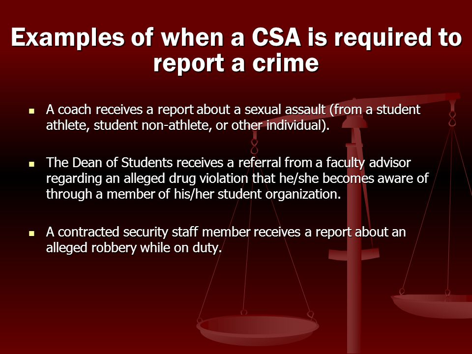 A coach receives a report about a sexual assault (from a student athlete, student non-athlete, or other individual). A coach receives a report about a
