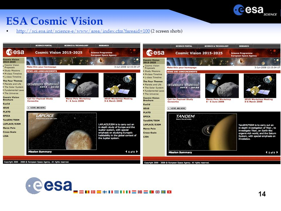14 ESA Cosmic Vision http://sci.esa.int/science-e/www/area/index.cfm fareaid=100 (2 screen shots)http://sci.esa.int/science-e/www/area/index.cfm fareaid=100