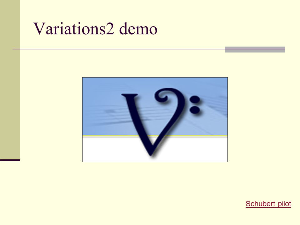 Variations2 demo Schubert pilot