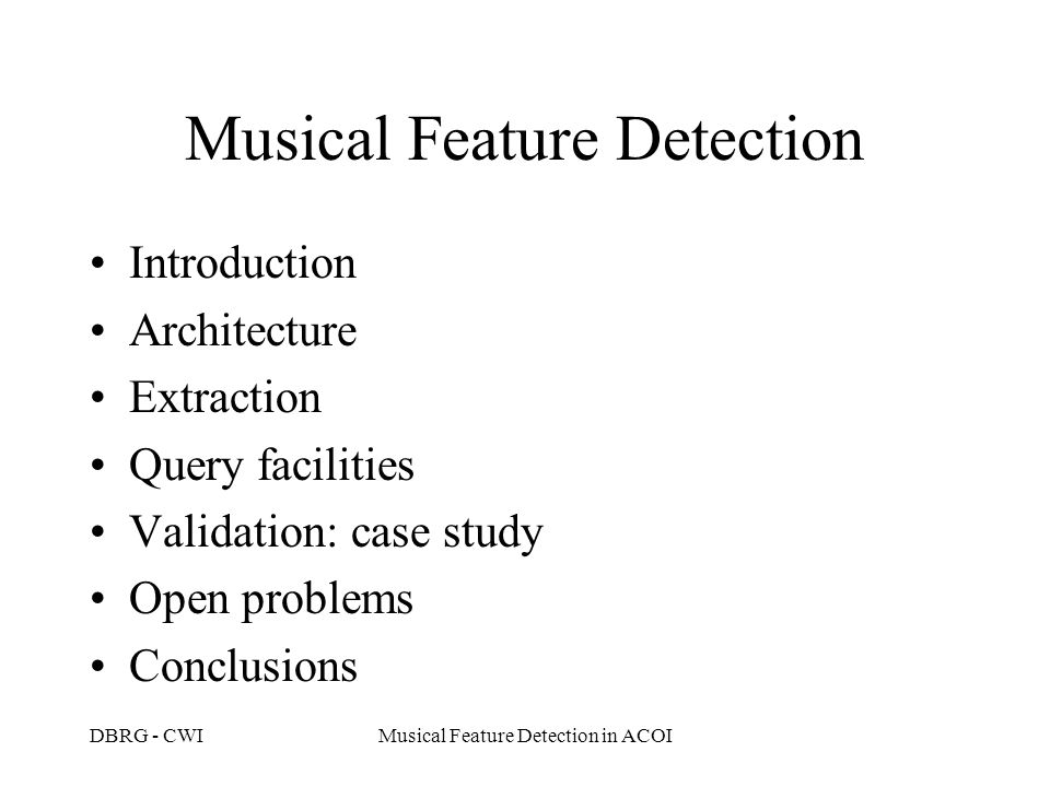 DBRG - CWIMusical Feature Detection in ACOI gathering extraction query similarity description Introduction