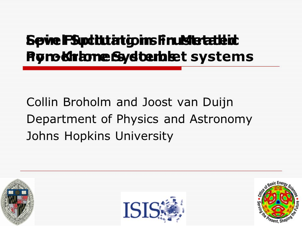 9/13-17/04International Workshop on Frustrated Magnetism 12 Fluctuations in metallic Pr 1.2 Bi 0.8 Ru 2 O 7