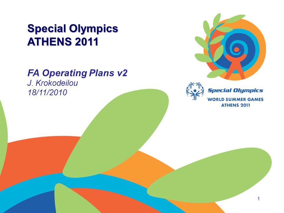 Special Olympics ATHENS 2011 FA Operating Plans v2 J. Krokodeilou 18/11/2010 1