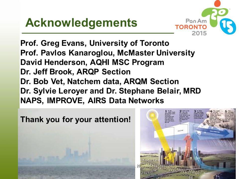 Page 22 – April 16, 2015 Acknowledgements Prof. Greg Evans, University of Toronto Prof. Pavlos Kanaroglou, McMaster University David Henderson, AQHI M