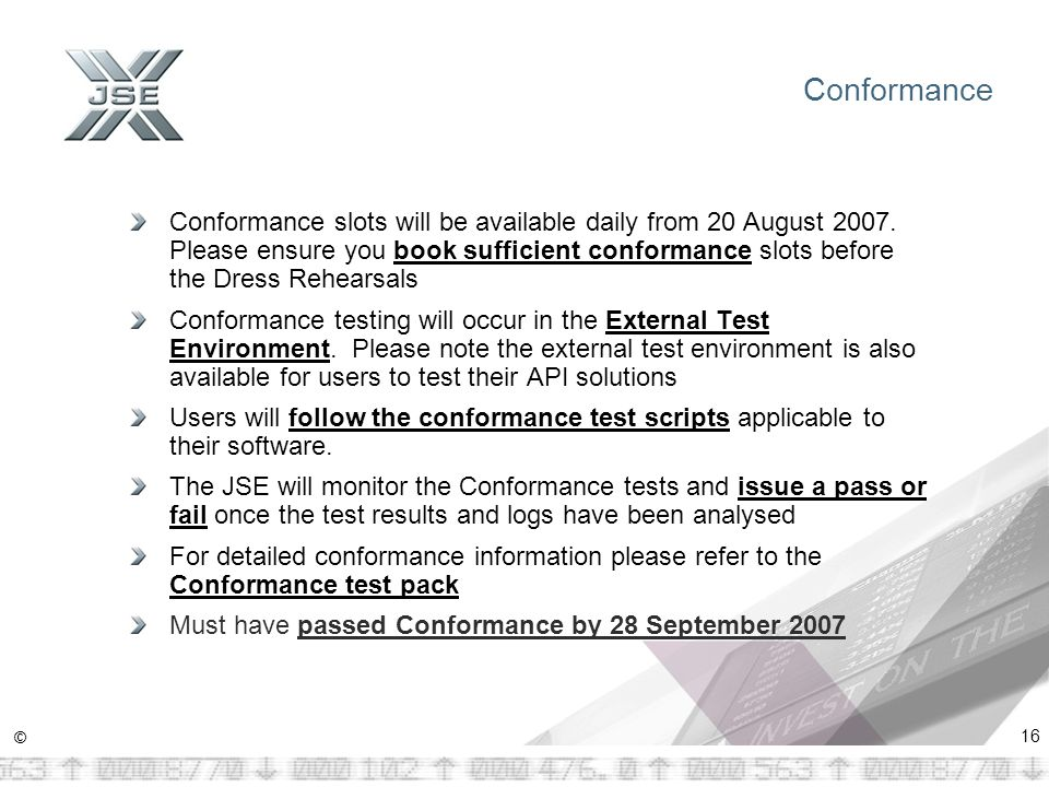 © 16 Conformance Conformance slots will be available daily from 20 August 2007. Please ensure you book sufficient conformance slots before the Dress R