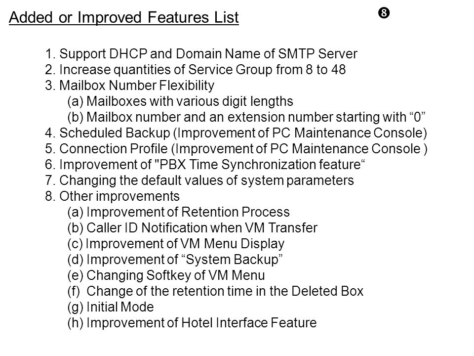 Added or Improved Features List 1.Support DHCP and Domain Name of SMTP Server 2.