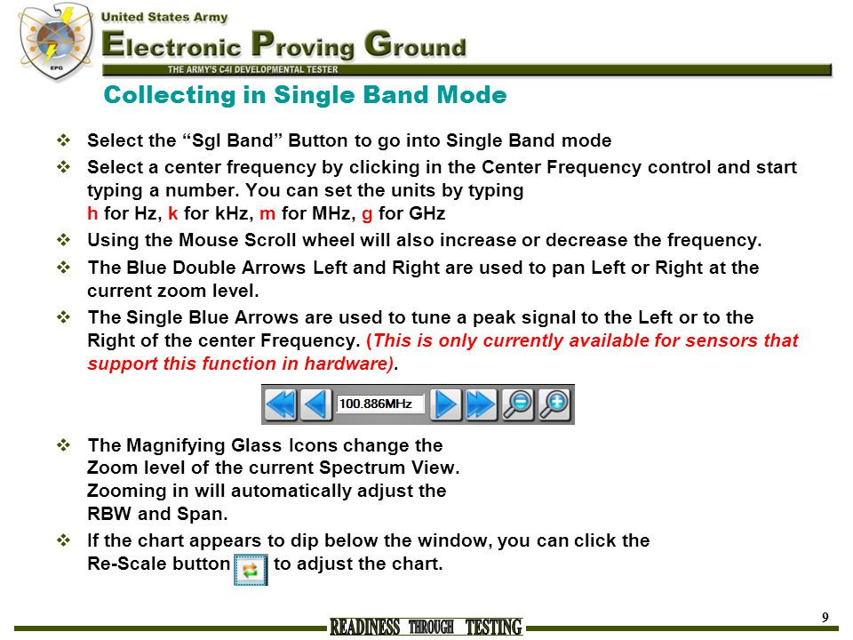 Collecting in Single Band Mode  Select the Sgl Band Button to go into Single Band mode  Select a center frequency by clicking in the Center Frequency control and start typing a number.