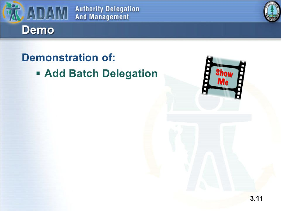 3.11 Demo Demonstration of:  Add Batch Delegation