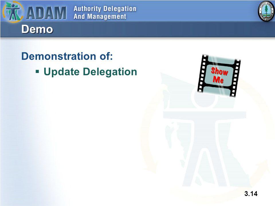 3.14 Demo Demonstration of:  Update Delegation