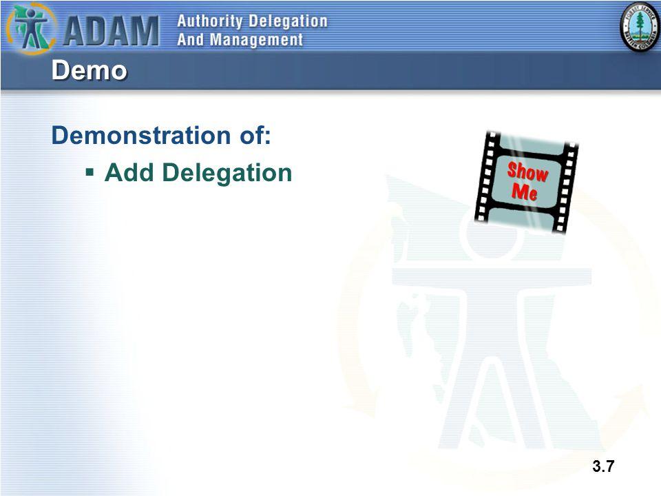 3.7 Demo Demonstration of:  Add Delegation