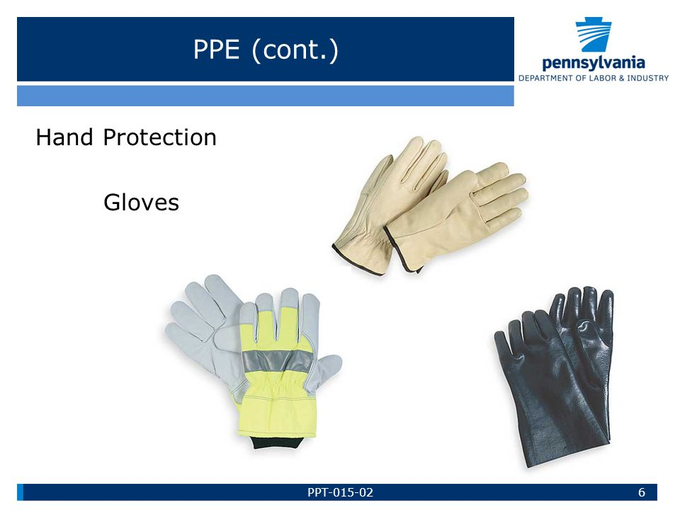 PPE (cont.) Body Protection Long-sleeve shirt Long pants Coveralls Cotton socks 7PPT-015-02