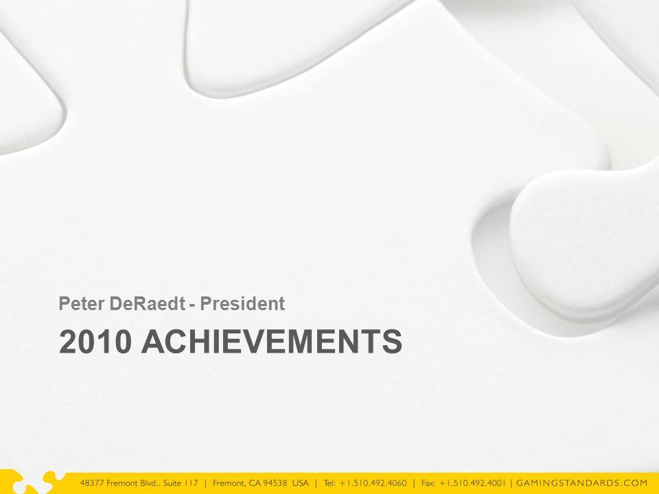 2010 ACHIEVEMENTS Peter DeRaedt - President