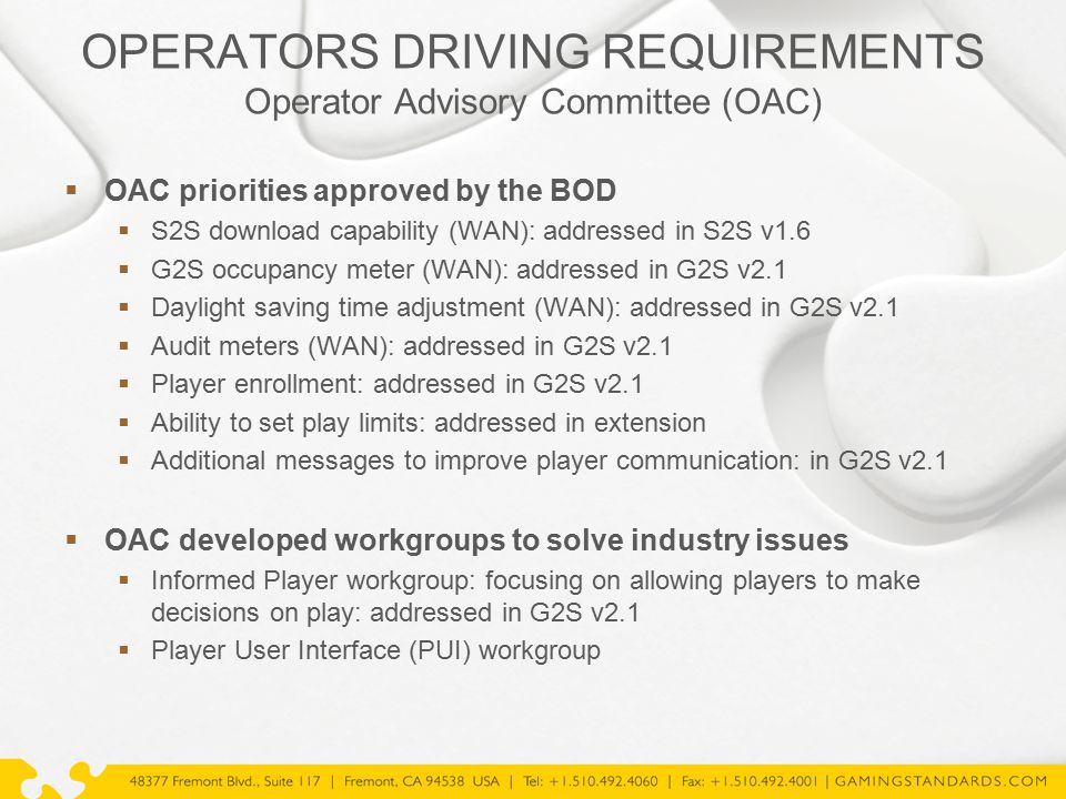 OPERATORS DRIVING REQUIREMENTS Operator Advisory Committee (OAC)  OAC priorities approved by the BOD  S2S download capability (WAN): addressed in S2