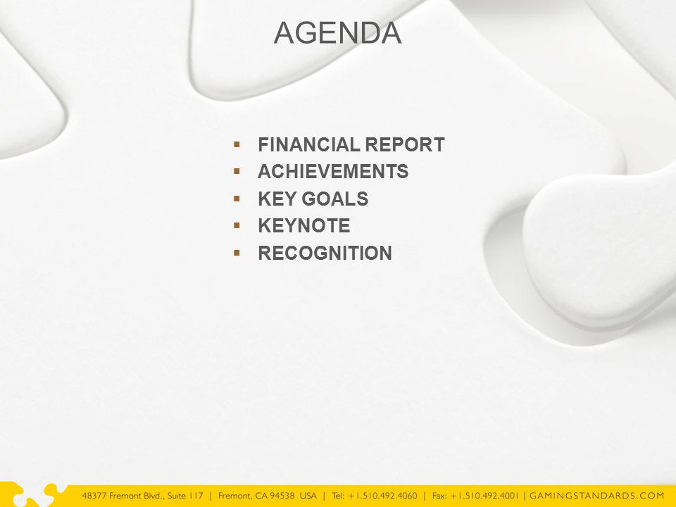 AGENDA  FINANCIAL REPORT  ACHIEVEMENTS  KEY GOALS  KEYNOTE  RECOGNITION