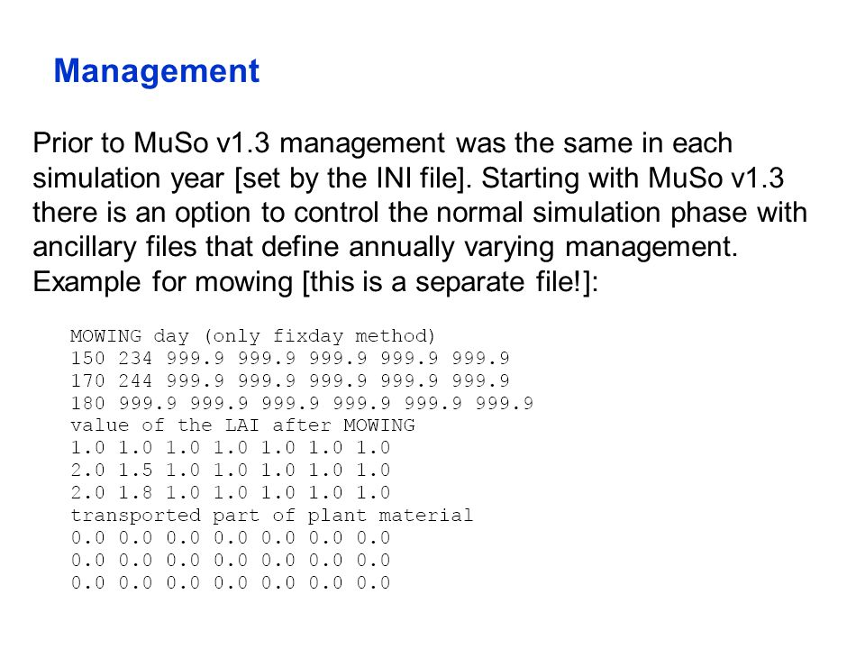 Management Prior to MuSo v1.3 management was the same in each simulation year [set by the INI file].