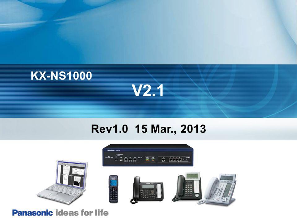 V2.1 KX-NS1000 Rev1.0 15 Mar., 2013