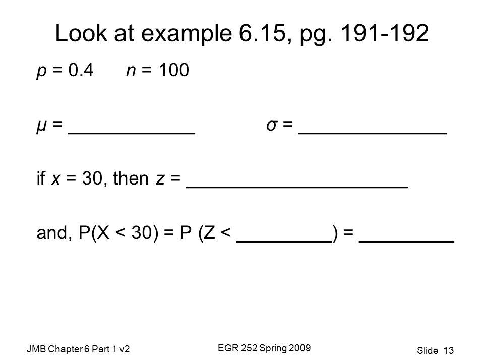 JMB Chapter 6 Part 1 v2 EGR 252 Spring 2009 Slide 13 Look at example 6.15, pg.