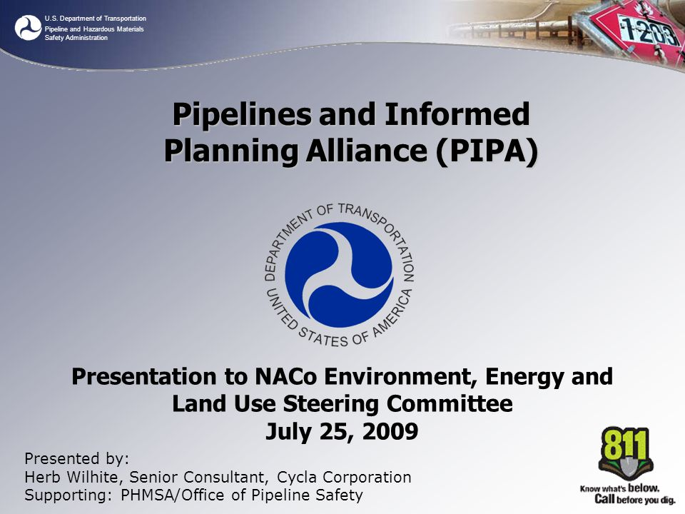 U.S. Department of Transportation Pipeline and Hazardous Materials Safety Administration Presentation to NACo Environment, Energy and Land Use Steerin