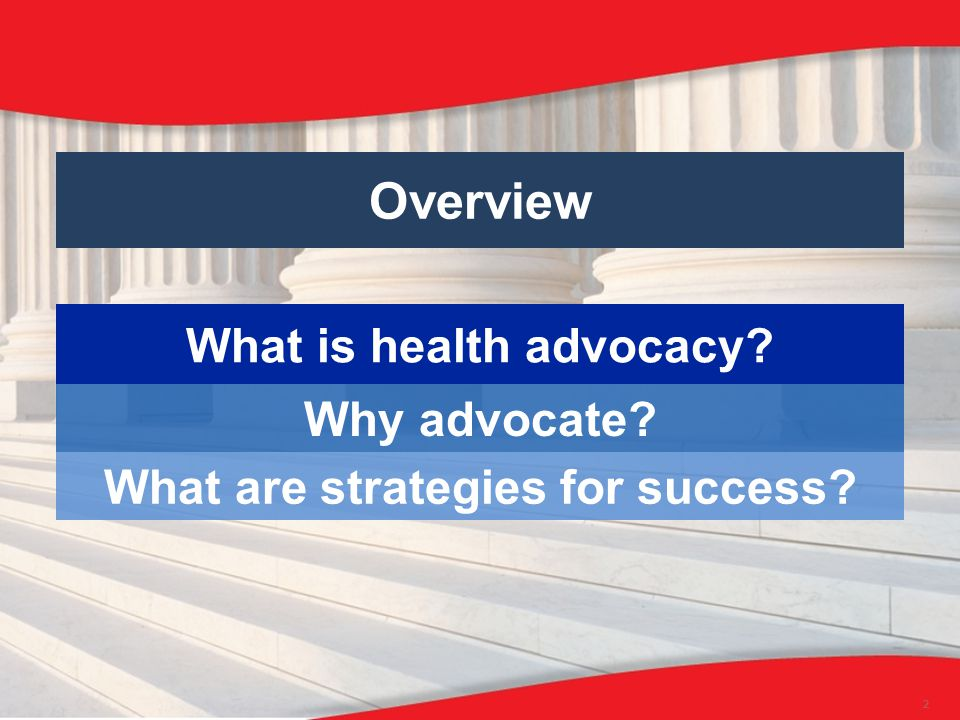 What is health advocacy Why advocate What are strategies for success Overview 2