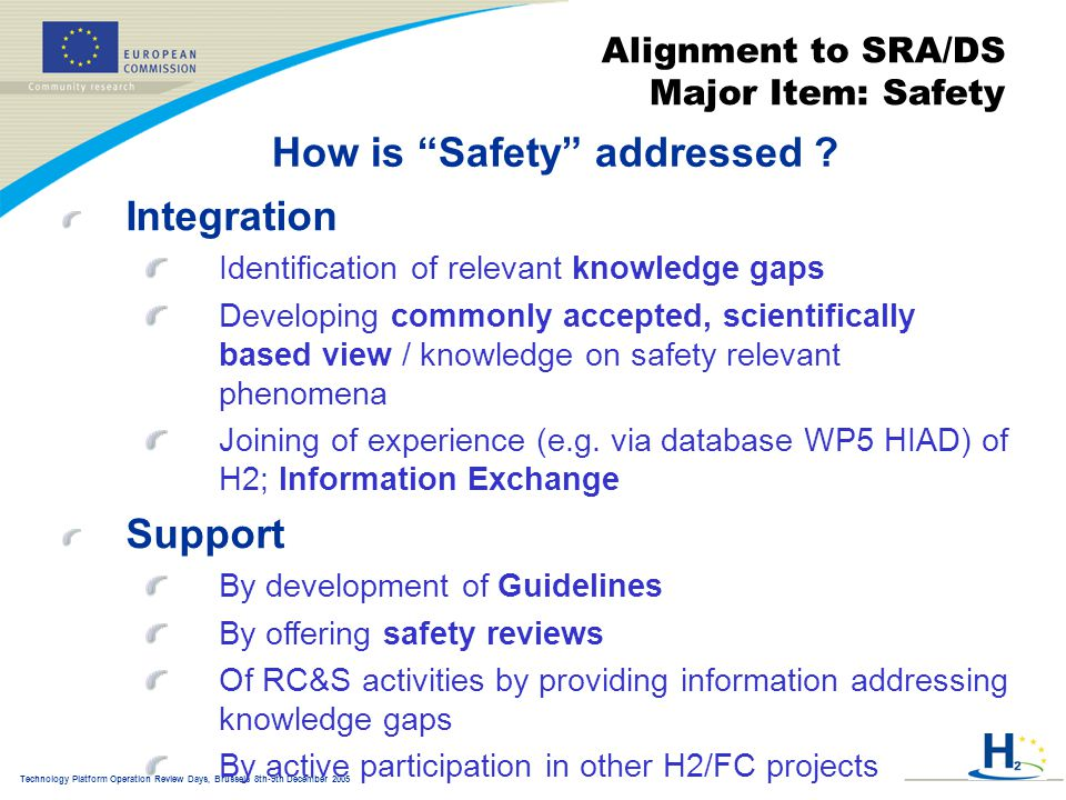 Technology Platform Operation Review Days, Brussels 8th-9th December 2005 Alignment to SRA/DS Major Item: Safety How is Safety addressed .