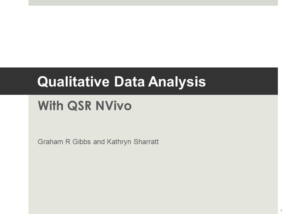 Qualitative Data Analysis With QSR NVivo Graham R Gibbs and Kathryn Sharratt 1