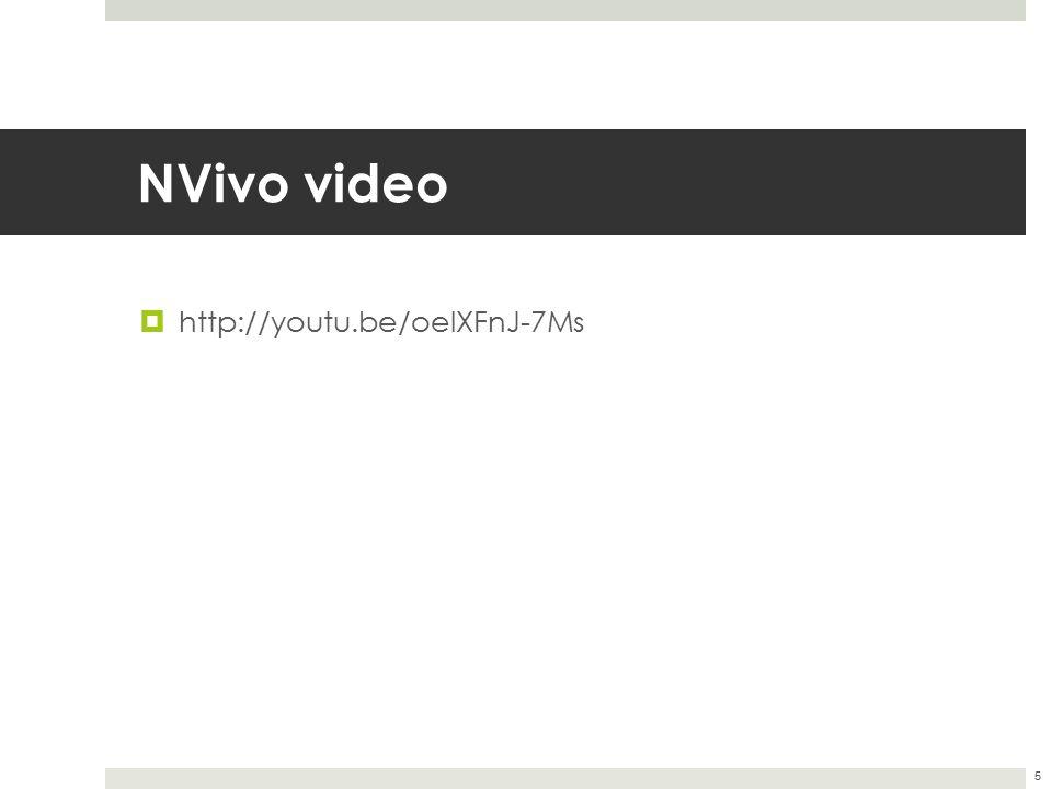 NVivo video  http://youtu.be/oelXFnJ-7Ms 5