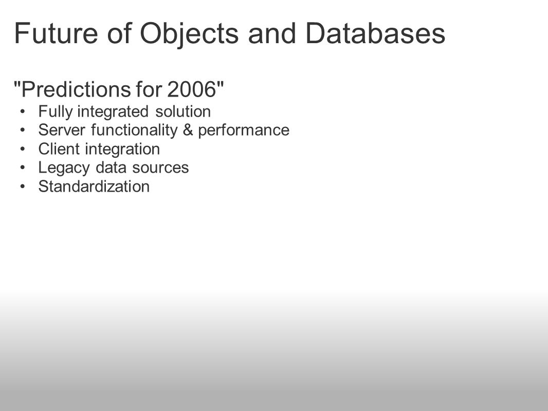 Future of Objects and Databases