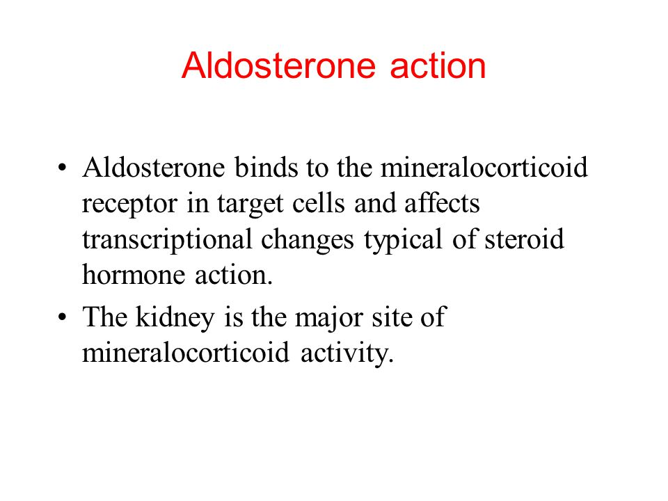 Aldosterone action Aldosterone binds to the mineralocorticoid receptor in target cells and affects transcriptional changes typical of steroid hormone