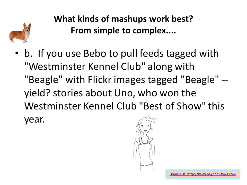 What kinds of mashups work best. From simple to complex....
