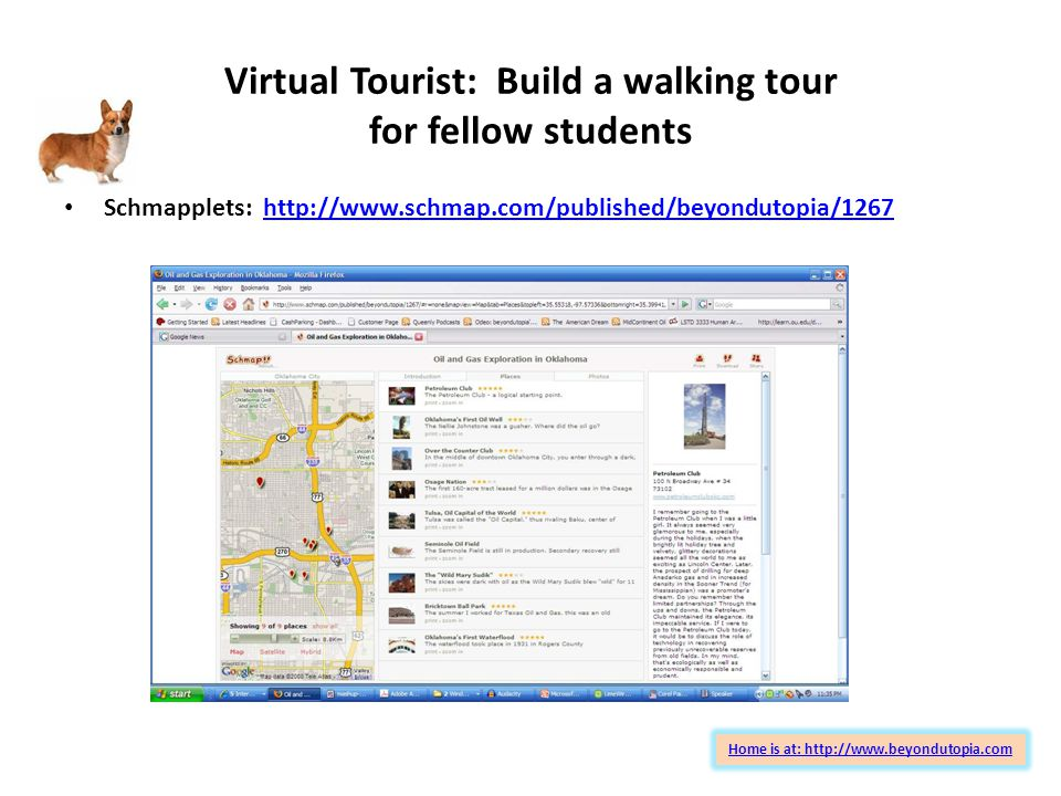 Virtual Tourist: Build a walking tour for fellow students Home is at: http://www.beyondutopia.com Schmapplets: http://www.schmap.com/published/beyondutopia/1267http://www.schmap.com/published/beyondutopia/1267